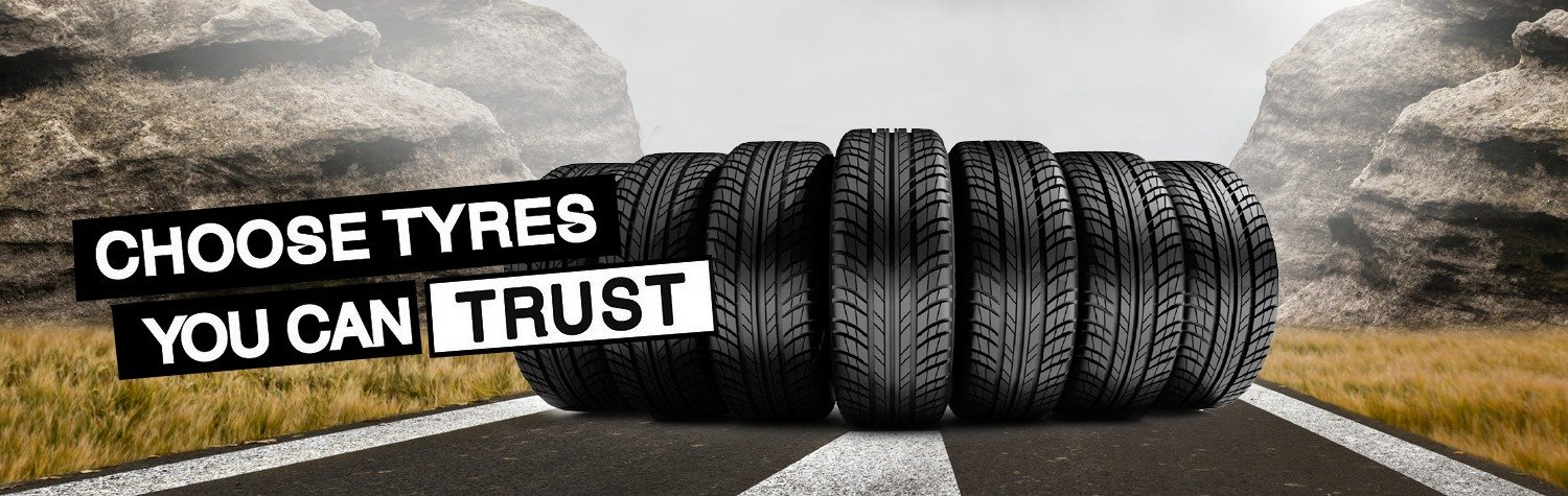Choose Tyres You Can Trust