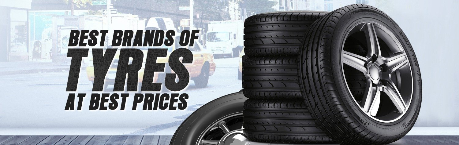 Best Brands of Tyres at Best Prices